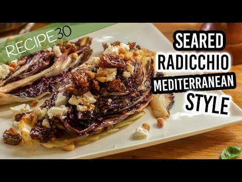 Seared Radicchio Mediterranean style